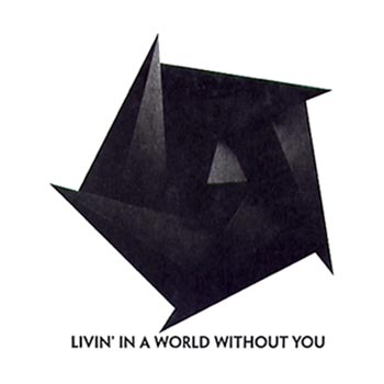 Livin' In A World Without You